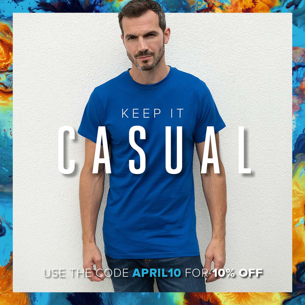 Keep It Casual - 10% OFF with the code APRIL10