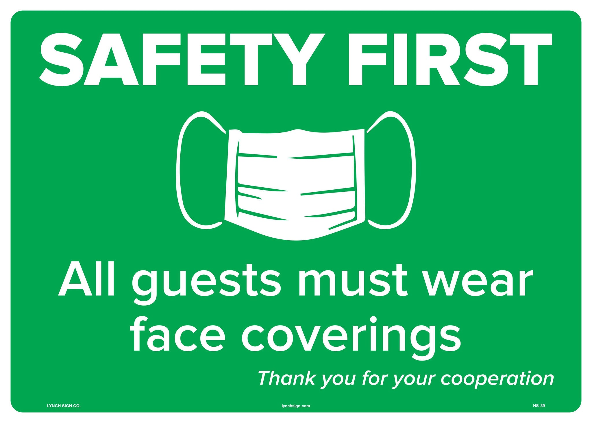 "Lynch HS-39 Safety First Sign ""All guest must wear face coverings"" 14"" x 20"""