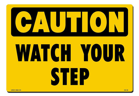 "Lynch CS-32, Caution Watch Your Step, Yellow, 14"" x 10"""