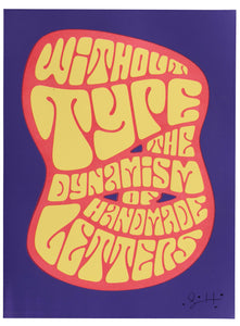 Without Type: The Dynamism of Handmade Letters Poster