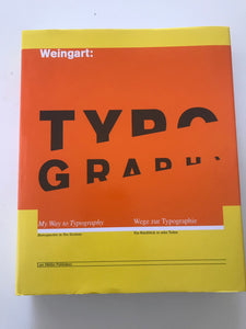 Weingart: Typography, My Way to Typography