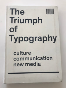 The Triumph of Typography: culture, communication, new media