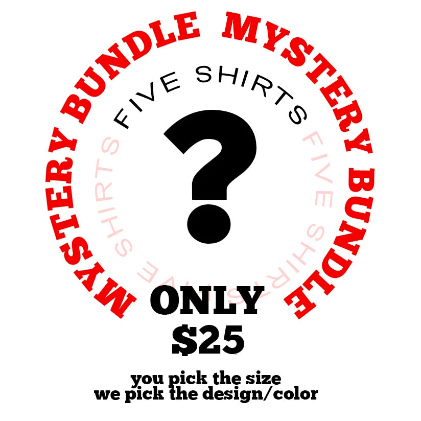 Mystery T-Shirt Bundle (5 Shirts for $25)