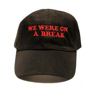 we were on a break hat