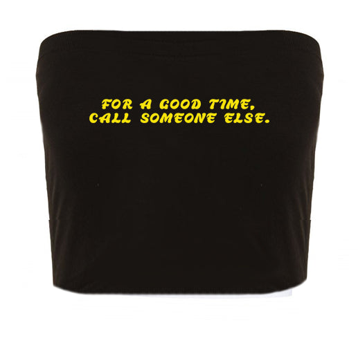 Call someone else tube top