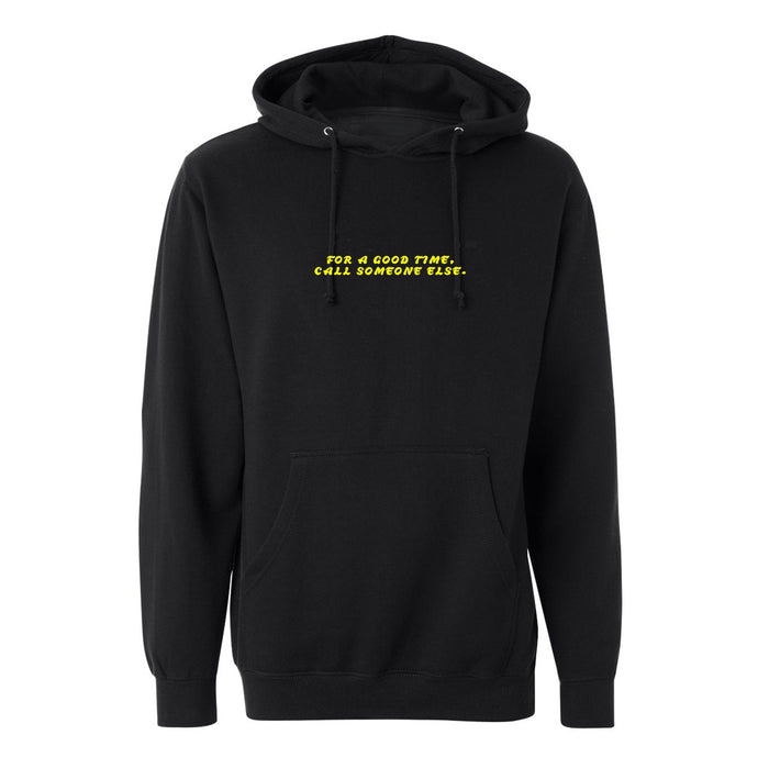 for a good time call someone else hoodie
