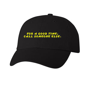 for a good time call someone else hat