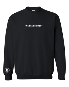 "Beeware ""we  need content"" crewneck sweatshirt"