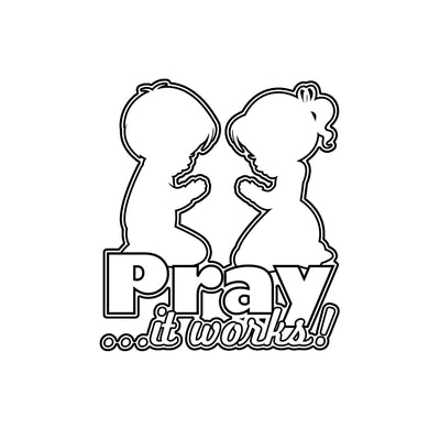 Pray It Works Decal