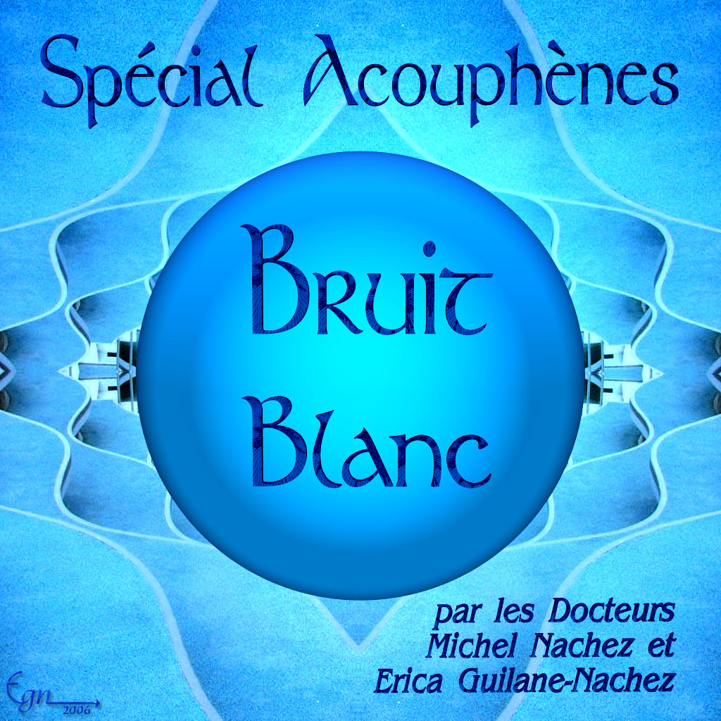 MP3 audio - Bruit blanc - contre les acouphènes - Michel Nachez - CD de relaxation