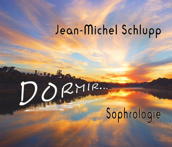 MP3 audio - Dormir... - Sophrologie - Jean-Michel Schlupp - CD de relaxation