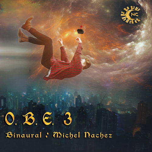 CD audio - OBE 3 - sortie hors du corps - Michel Nachez - CD de relaxation