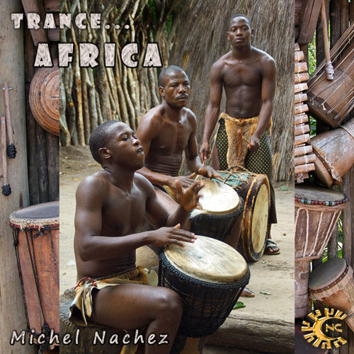 MP3 audio - Transe Africa - Michel Nachez - chants et percussions - CD de relaxation