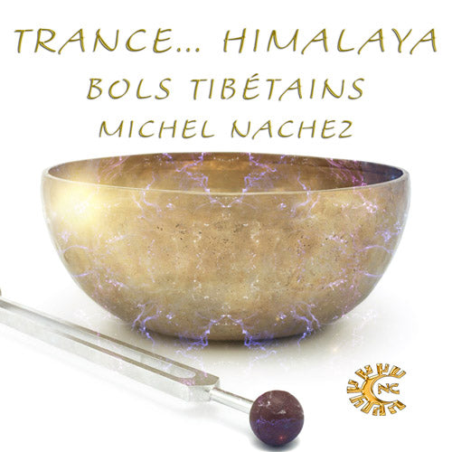 MP3 Trance... Himalaya - Michel Nachez - Bols Tibétains - CD de relaxation
