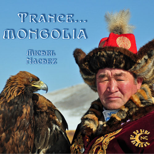 MP3 audio - Transe Mongolia - Michel nachez - Chamanisme sibérien - CD de relaxation