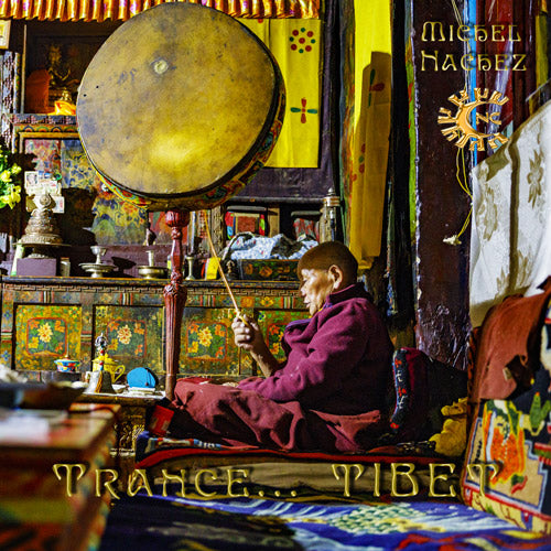 MP3 audio - Transe Tibet - Michel Nachez - Cérémonie Bouddhiste - CD de relaxation