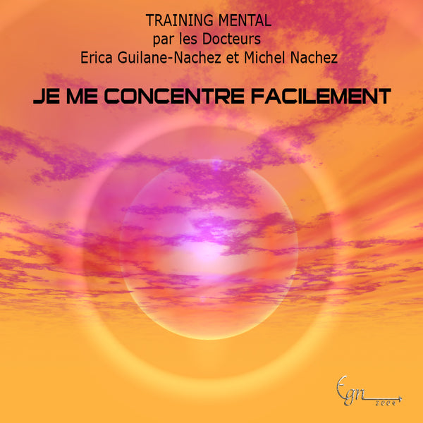 MP3 audio - Je me concentre facilement - sons binauraux - Michel Nachez - CD de relaxation