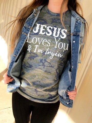 Jesus Loves you and I'm trying t-shirt