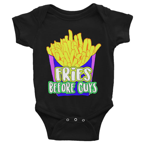Fries Before Guys! Infant Bodysuit