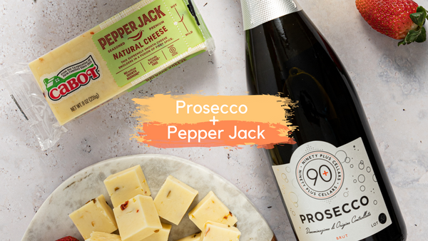 90+ Cellars Prosecco paired with Cabot Pepper Jack Cheese
