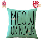 Meow Or Never Cushion Cover