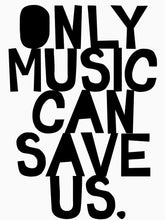 ONLY MUSIC CAN SAVE US BLACK & WHITE FULL SLEEVES