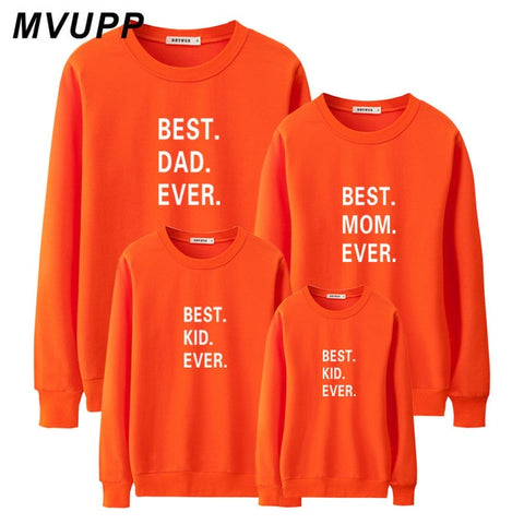 Family Matching Long Sleeve Sweatshirt Best Dad Ever, Best MomEver, Best Kid Ever