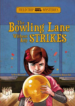 Field Trip Mysteries The Bowling Land without Any Strikes