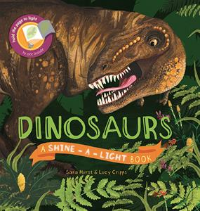 Dinosaurs - A Shine-A-Light Book