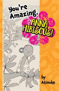 You're Amazing, Anna Hibiscus!
