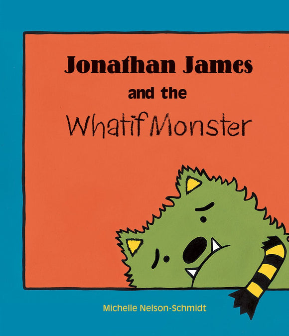 Johnathan James and the Whatif Monster