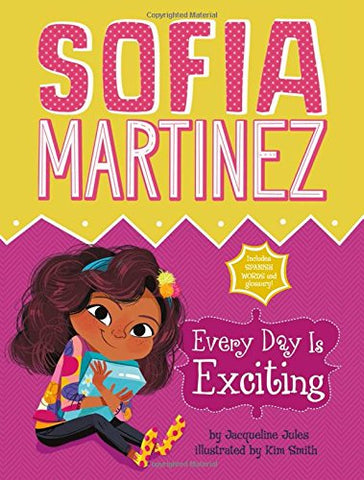 Sofia Martinez Every Day is Exciting