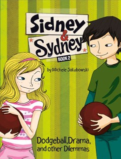 Sidney & Sydney, Book 2, Dodgeball, Drama and Other Dilemmas