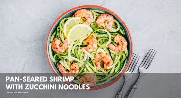 Pan-Seared Shrimp with Zucchini Noodles
