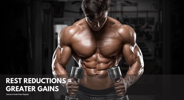 Rest Reductions = Greater Gains