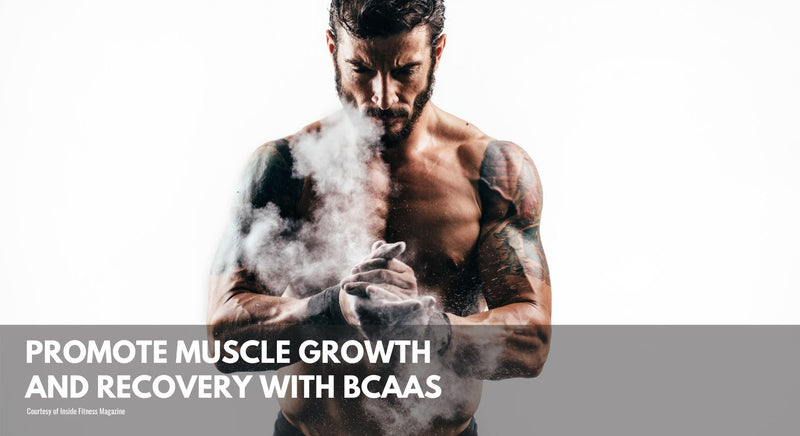 Promote Muscle Growth and Recovery With BCAAs