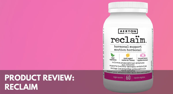 Product Review: Aeryon Wellness Reclaim Hormonal Support