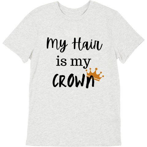 My Hair is my Crown T-Shirt