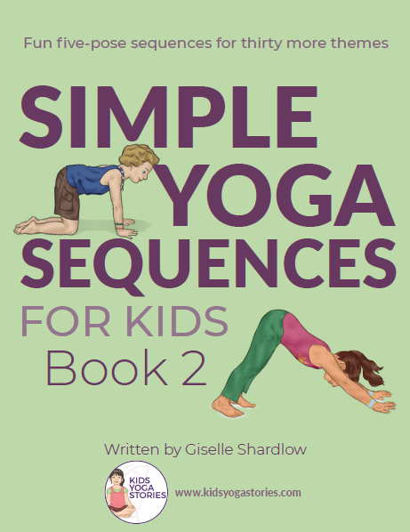 Simple Yoga Sequences for Kids (Book 2)
