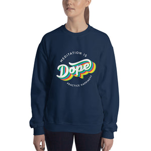 Meditation is Dope Practice HAPPINESS 🌈 Sweatshirt UNISEX