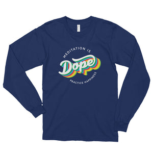 Medication is Dope Practice HAPPINESS 🌈 Long sleeve Tee UNISEX