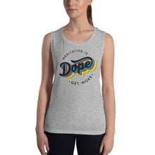Meditation is Dope GET WOKE Ladies' Muscle Tank