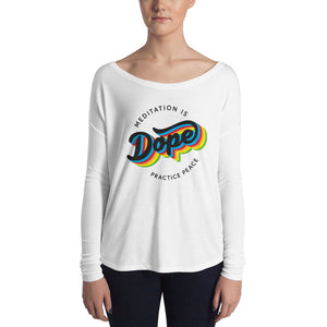 Meditation is Dope Practice PEACE ☮️ Long Sleeve Tee Women's 💃