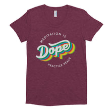 Meditation is Dope Practice PEACE ☮️ Tee Women's 💃