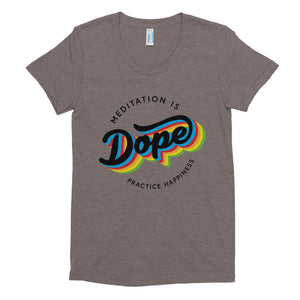 Meditation is Dope Practice HAPPINESS 🌈 Tee Women's 💃