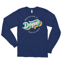 Meditation is Dope Practice PEACE ☮️ Long sleeve Tee UNISEX