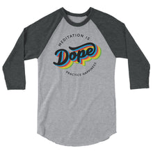 Meditation is Dope Practice HAPPINESS 🌈 3/4 sleeve raglan Tee UNISEX