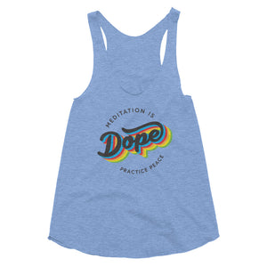 Meditation is Dope Practice PEACE ☮️ Racerback Tank Women's 💃