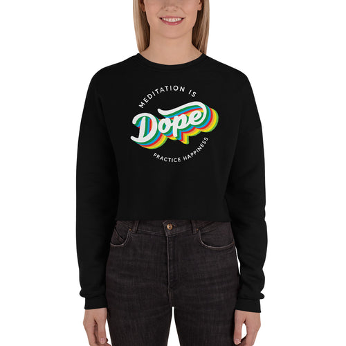 Meditation is Dope Practice HAPPINESS 🌈 Fleece Crop Sweatshirt Women's 💃