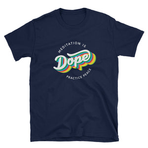 Meditation is Dope Practice PEACE ☮️ Tee Shirt UNISEX